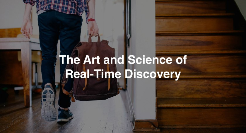 art and science of real-time discovery